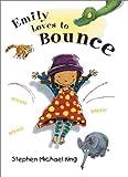 Emily Loves to Bounce, Stephen Michael King, 0399238867