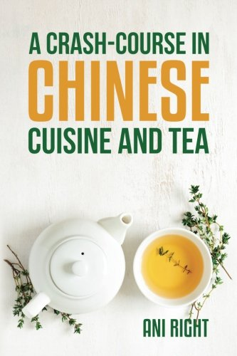 A Crash-Course in Chinese Cuisine and -