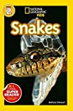 National Geographic Kids Readers: Snakes (National Geographic Kids Readers: Level 2 )