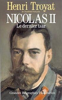 Nicolas II, le dernier tsar par Troyat