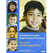 Developmentally Appropriate Practice: Focus on Kindergartners