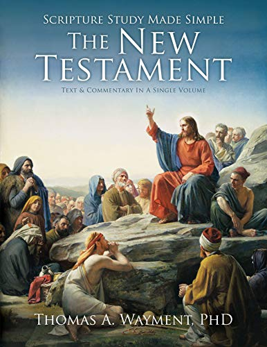Scripture Study Made Simple: The New Testament by [Wayment, Thomas A.]