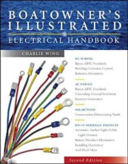 boatowner s illustrated electrical handbook charlie wing rh amazon com Sailboat Electrical Wiring Diagram Boat Wiring Information