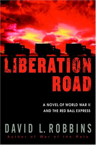 Liberation Road: A Novel of World War II and the Red Ball Express ()
