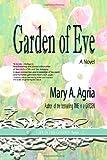 Garden of Eve, Mary A. Agria, 1458367991