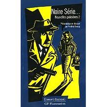 NOUVELLES POLICIÈRES T02 : NOIRE SÉRIE