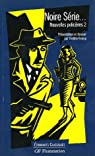 Nouvelles policières, tome 2 : Noire Série... par Siniac