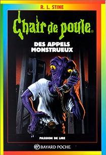 Chair de poule, tome 38 : Appels Monstrueux par Stine