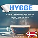 Hygge: The Complete Book of Hygge Audiobook by Jens Borgg Narrated by Skyler Morgan
