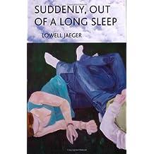 Suddenly, Out of a Long Sleep