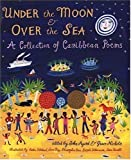Under the Moon & Over the Sea: A Collection of Caribbean Poems by John Agard (2003-01-01)