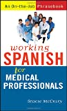 Working Spanish for Medical Professionals, Stacie McEniry, 0470095245