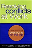 Resolving Conflicts at Work, Kenneth Cloke and Joan Goldsmith, 0787950599