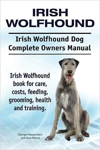 Irish Wolfhound Irish Wolfhound Dog Complete Owners Manual Irish