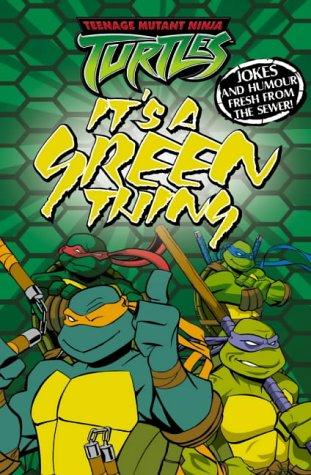 Its a Green Thing: Joke Book Teenage Mutant Ninja Turtles ...