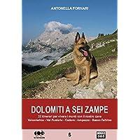 Dolomiti a sei zampe. 32 itinerari per vivere i monti con il nostro cane