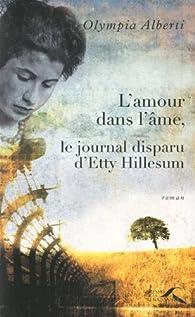 L'amour dans l'âme - Le journal disparu d'Etty Hillesum par Olympia Alberti