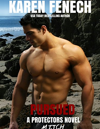 PURSUED: The Protectors Series - Book Three (Romantic Suspense) by [Fenech, Karen]