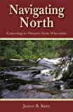Navigating North: Canoeing To Ontario From Wisconsin