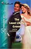 The Least Likely Groom, Linda Goodnight, 0373197470