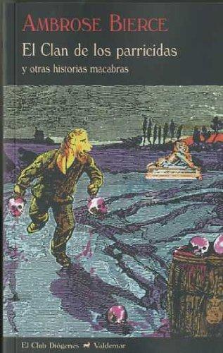 Descargar Libro El Clan De Los Parricidas: Y Otras Historias Macabras Ambrose Bierce