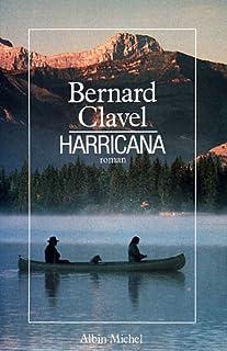 Le royaume du Nord [1] : Harricana, Clavel, Bernard