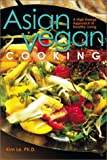 Asian Vegan Cooking, Kim Le, 1402706278