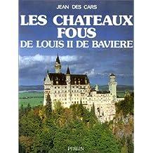 Chateaux fous louis 11 baviere