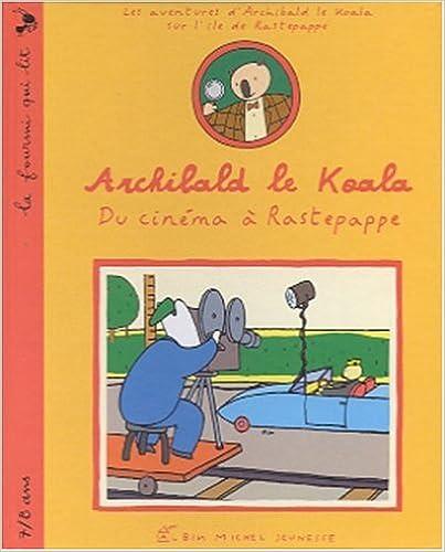 En ligne téléchargement Archibald le koala: Du cinéma à Rastepappe pdf, epub