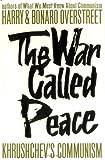 War Called Peace, Harry A. Overstreet and Bonaro W. Overstreet, 0393052869