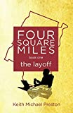 Four Square Miles the layoff