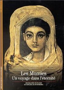 Les momies. Un voyage dans l'éternité par Dunand