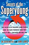 Secrets of the Superyoung, David Weeks and Jamie James, 0679456635