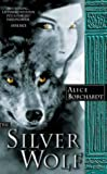 The Silver Wolf by Alice Borchardt front cover