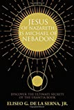 Jesus Of Nazareth Is Michael of Nebadon: Discover