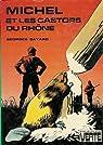 Michel et les castors du Rhône par Bayard