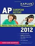 Kaplan AP European History 2012, Martha Moore, 1609780663