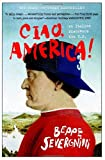 Ciao, America! by Beppe Severgnini front cover