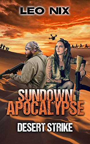 Desert Strike (Sundown Apocalypse Book 4) by [Nix, Leo]