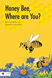 Honey Bee, Where Are You?, Martha Scott, 1615669973