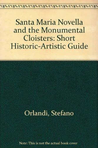 Santa Maria Novella and the Monumental Cloisters: Short Historic-Artistic Guide