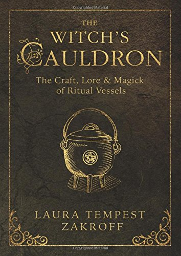 Halloween Cauldron Spells (The Witch's Cauldron: The Craft, Lore & Magick of Ritual Vessels (The Witch's Tools)