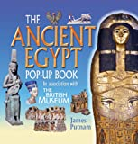 The Ancient Egypt Pop-up Book, British Museum Staff and James Putnam, 0789309858