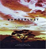Wanderlust: 100 Countries, Michael Clinton, 1576872254