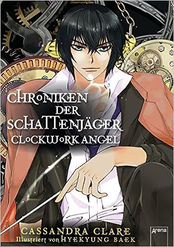 Chroniken der Schattenjäger 01  Clockwork Angel: Amazon co