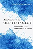 An Introduction to the Old Testament: Exploring Text, Approaches & Issues