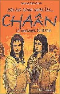 Chaân, tome 3 : La montagne du destin par Christine Féret-Fleury