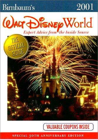 Birnbaum 2001 Walt Disney World: Expert Advice from the Inside Source (Birnbaums Walt Disney World, 2001) Jill Safro