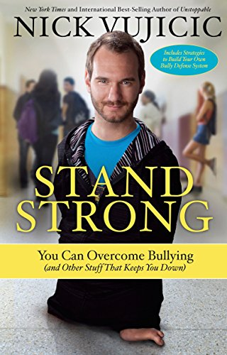 Stand Strong: You Can Overcome Bullying (and Other Stuff That Keeps You Down) (Nobody A Story About Overcoming Bullying In Schools)