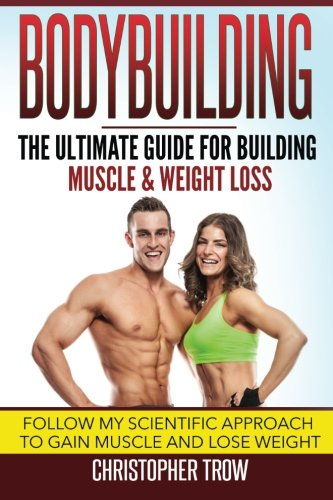 720b3226235 Book Cover of Christopher Trow - Bodybuilding  The Ultimate Guide For  Building Muscle   Weight